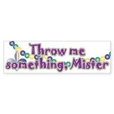 Throw me mister Bumper Sticker