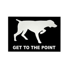 GET TO THE POINT Rectangle Magnet (10 pack)