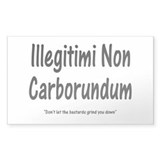 Illegitimi Non Carborundum Rectangle Decal