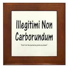 Illegitimi Non Carborundum Framed Tile