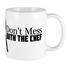 Don't Mess With the Chef Small Mugs