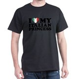 I Love My Italian Princess  T-Shirt
