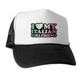 I Love My Italian Girlfriend Trucker Hat