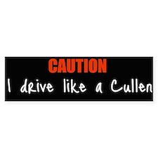 I drive like a cullen Bumper Bumper Sticker