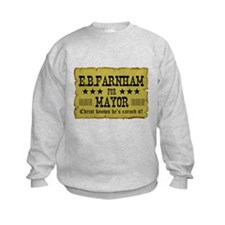 E.B. Farnham for Mayor Sweatshirt
