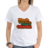 Pinch Your Own Cheeks Shirt