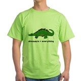 dinosaurs > everything T-Shirt