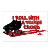 I Roll With A Tough Crowd Postcards (Package of 8)