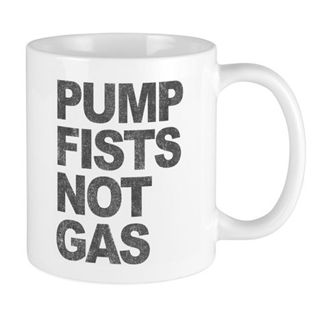 Pump Fists Not Gas Mug