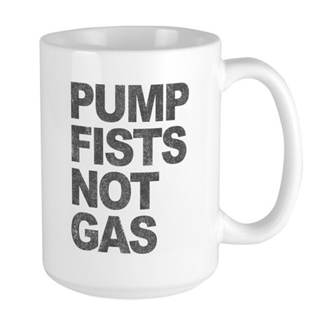 Pump Fists Not Gas Large Mug