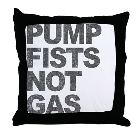 Pump Fists Not Gas Throw Pillow