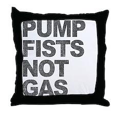 Pump Fists Not Gas Throw Pillow