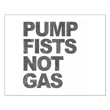 Pump Fists Not Gas Small Poster