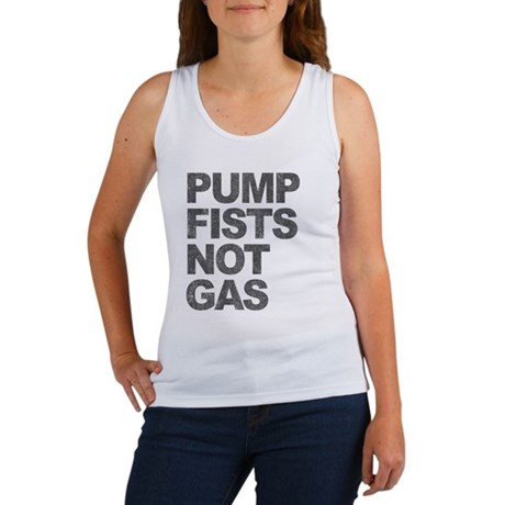 Pump Fists Not Gas Womens Tank Top