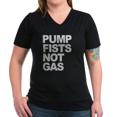 Pump Fists Not Gas Womens V-Neck T-Shirt