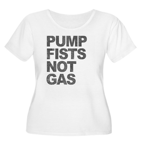 Pump Fists Not Gas Womens Plus Size Scoop Neck T-