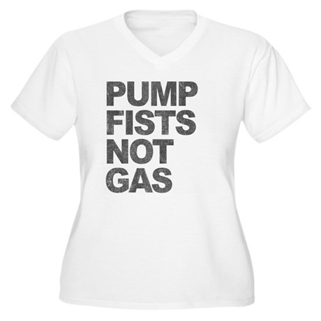 Pump Fists Not Gas Womens Plus Size V-Neck T-Shir