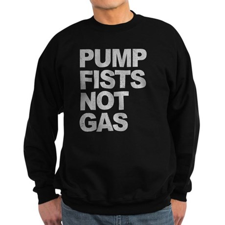 Pump Fists Not Gas Dark Sweatshirt
