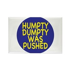 Humpty Dumpty was pushed Rectangle Magnet