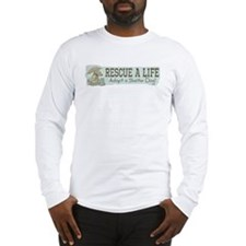 Rescue Dog Quote Long Sleeve T-Shirt