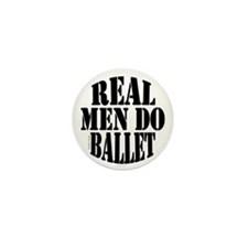 Real Men Do Ballet Mini Button