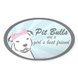Pit Bulls are a Girl's Best F Oval D&#233;calcomanies