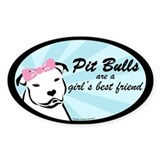 Pit Bulls are a Girl's Best F Oval Décalcomanies