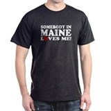 Somebody in Maine Loves Me Black T-Shirt