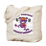 Just Another Freakin' Workout Tote Bag