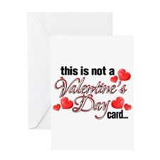 Not a Valentine's Day card Greeting Card