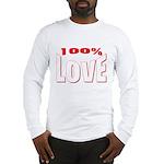 100% Love Long Sleeve T-Shirt