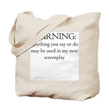 Warning...screenplay Tote Bag