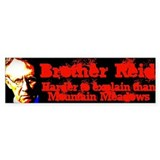 Brother Reid- Hard to Explain Bumper Bumper Sticker