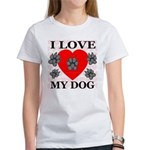 I Love My Dog Women's T-Shirt
