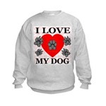 I Love My Dog Kids Sweatshirt