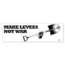 MAKE LEVEES NOT WAR, bumpersticker