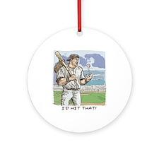 I'd Hit That Baseball Ornament (Round)