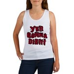 Yer Gonna Die!!! Women's Tank Top