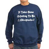 Adjusting Chiropractor Sweatshirt