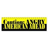 Caution: ANGRY AMERICAN AHEAD Bumper Bumper Sticker