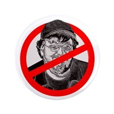 "No More Michael Moore 3.5"" Button"