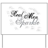 Real Men Sparkle Yard Sign