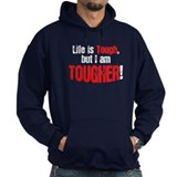 Life is tough but i am tougher Hoodie