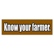 Know Your Farmer Bumper Bumper Sticker