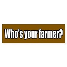 Who's Your Farmer Bumper Bumper Sticker