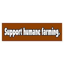 Support Humane Farming Bumper Bumper Sticker