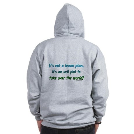 Evil lesson plan, teacher gift Zip Hoodie