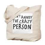 Crazy Person Tote Bag