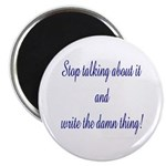 Stop talking - write! Magnet