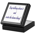 Stop talking - write! Keepsake Box